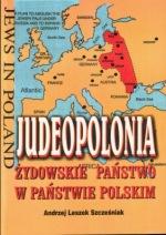 Judeopolonia – żydowskie państwo w państwie polskim dr Andrzej Leszek Szcześniak
